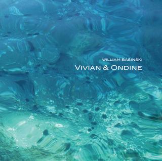 William Basinski- Vivian & Ondine