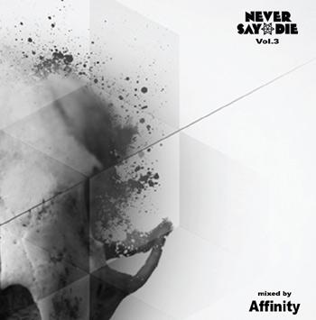 Affinity – Never Say Die Vol 3 mixtape