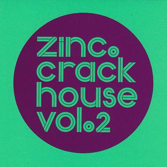 Zinc – Crack House Vol 2