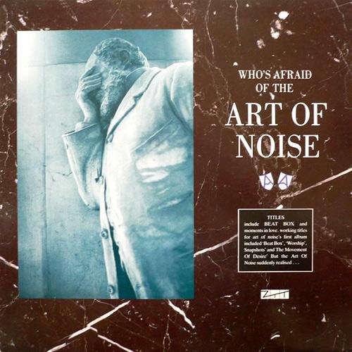 Art Of Noise - (Who's Afraid Of?) The Art Of Noise - artwork