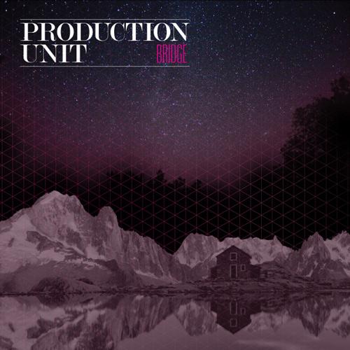 PL007 - Production Unit - Bridge EP - artwork