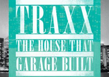 Traxx – The House That Garage Built