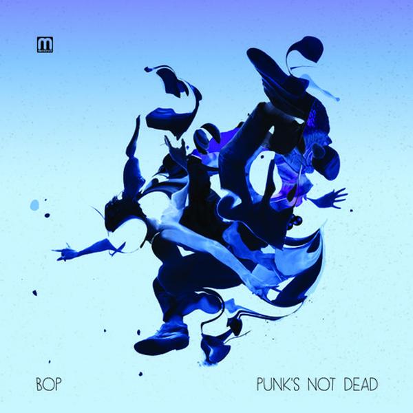 Bop - Punk's Not Dead - artwork